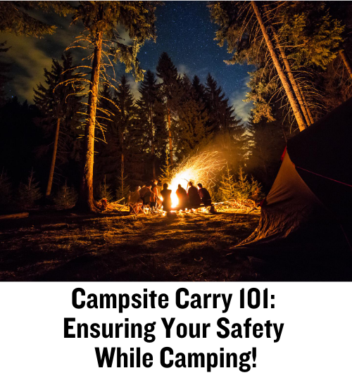 campsite carry, camping, self-defense, camper, CrossBreed Holsters, camping gear, staying safe